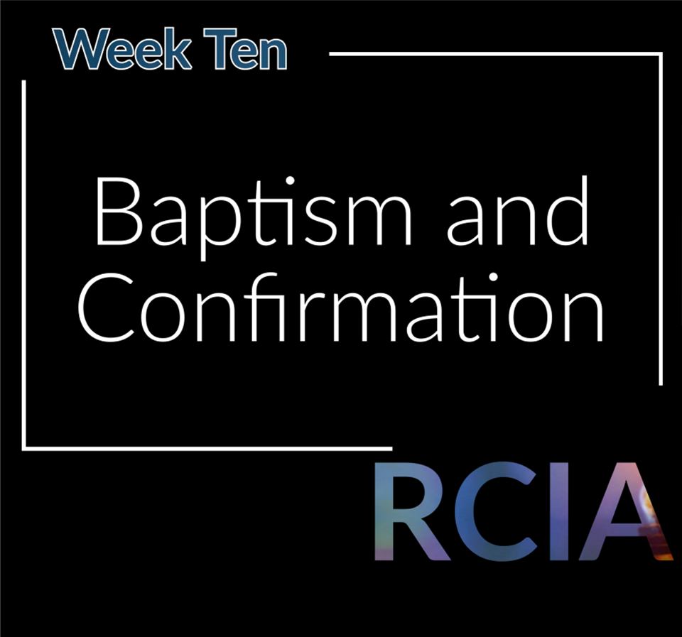 Week Ten, Baptism and Confirmation