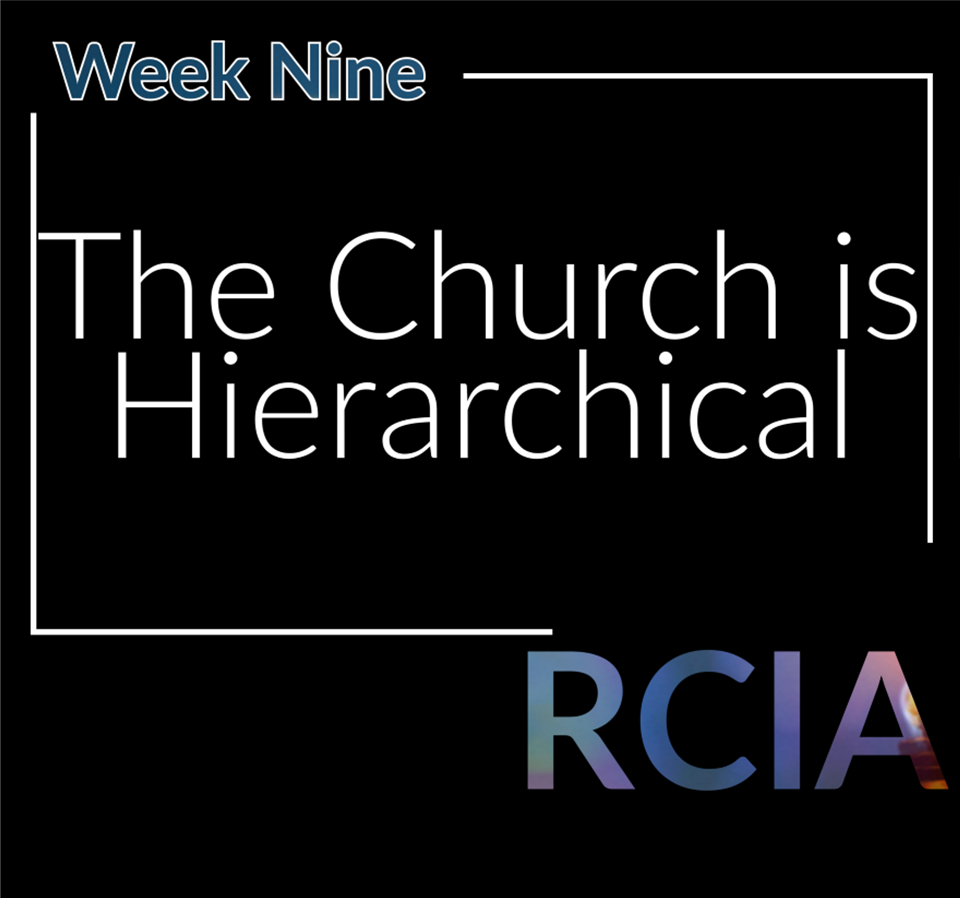 Week Nine, The Church is Hierarchical