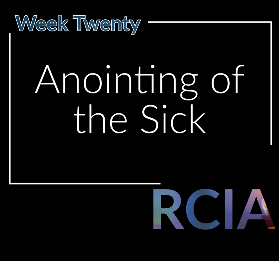 Week 20 Anointing of the Sick